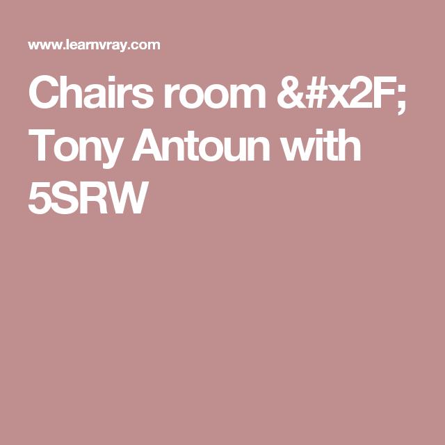Chairs room / Tony Antoun  with 5SRW