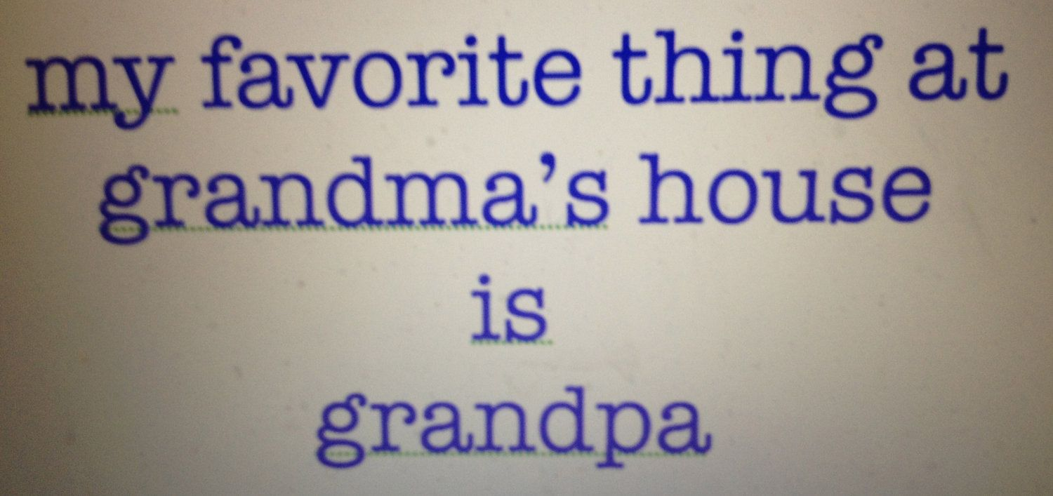 Funny Granny Sayings And Pictures Favorite Thing At Grandma S House Is Grandpa Funny Sayings On Quotes About Grandchildren Grandpa Quotes Grandmother Quotes