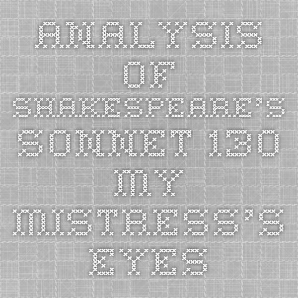 Analysi Of Shakespeare S Sonnet 130 My Mistres Eye 18 Paraphrase