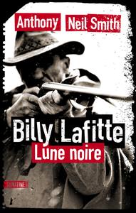 Download Livre En Ligne Billy Lafitte Tome 1 Lune Noire Pdf Epub Anthony Neil Smith Books Mystery Books Tome