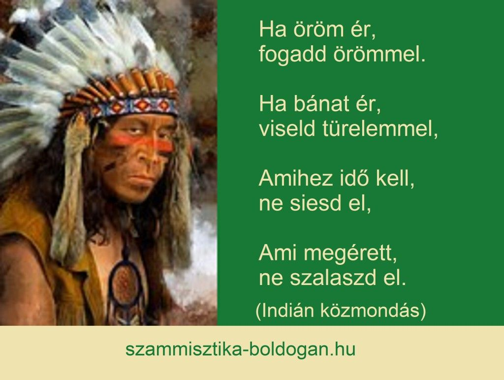 indián bölcsességek idézetek indián közmondás | Pictures, Words, Quotes