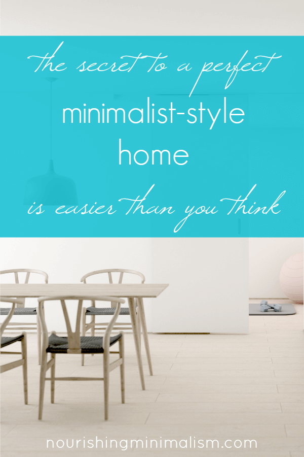 The Secret To A Perfect Minimalist Style Home Is Easier Than You