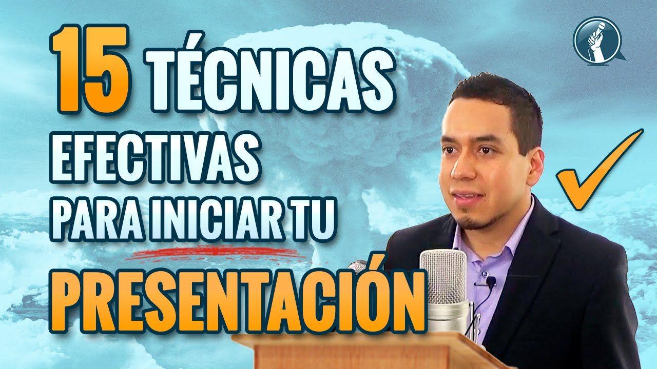 Como Hacer un Discurso: 15 Técnicas Efectivas Para Iniciar Tu Presentaci...