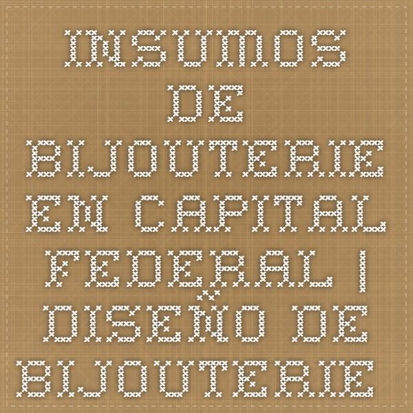 1f32bb59d293 Insumos de Bijouterie en Capital Federal