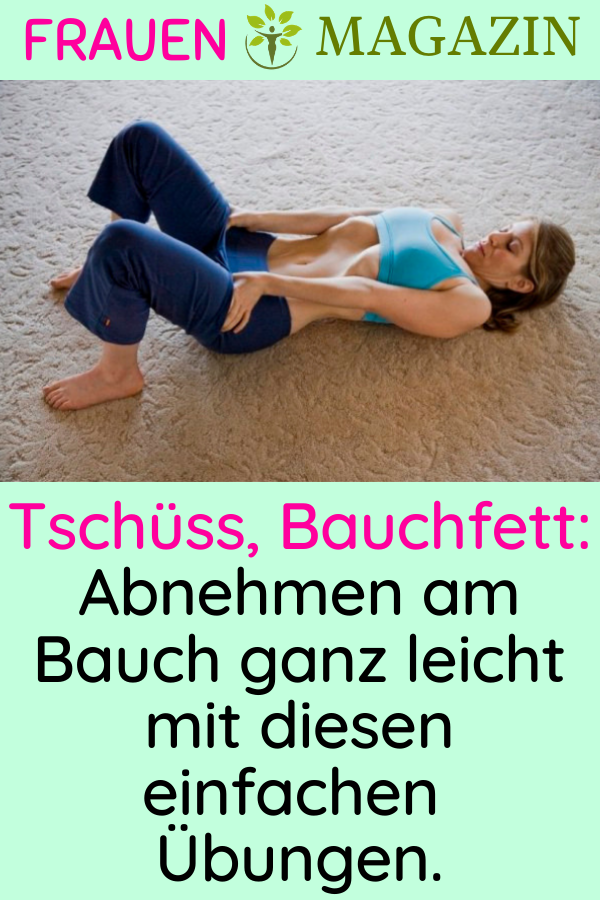 Tschüss, Bauchfett: Abnehmen am Bauch ganz leicht mit diesen einfachen Übungen. #Bauchfett #Fett #Ab...