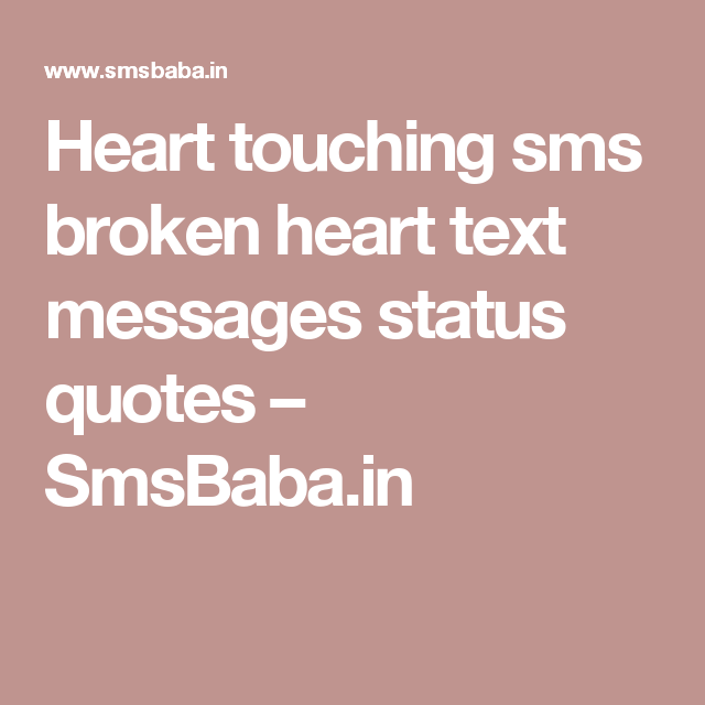 Heart touching sms broken heart text messages status quotes ...