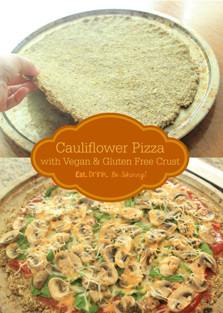 and Gluten Free Cauliflower Pizza Crust   - Plant based meals -