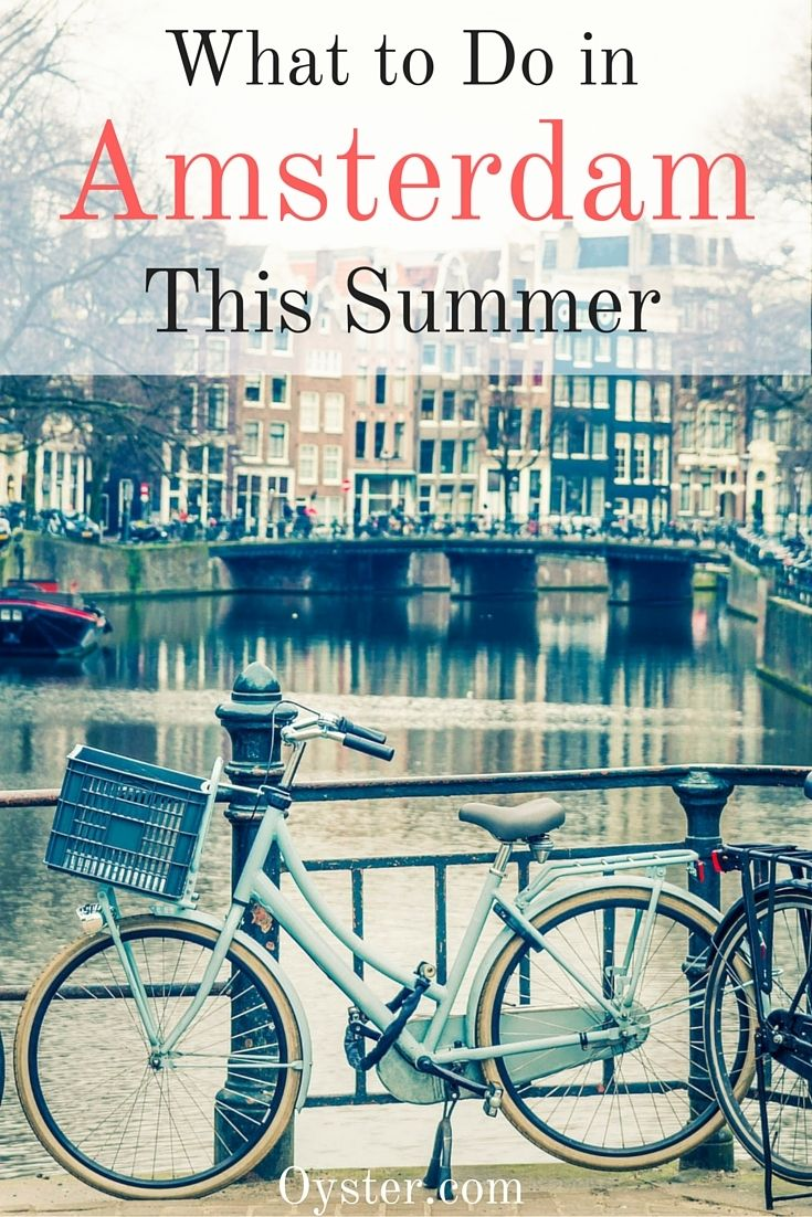 What to Do in Amsterdam This Summer - Oyster