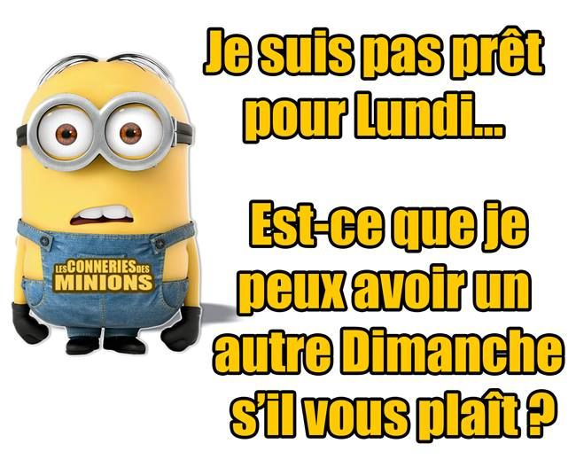 je suis pas pr t pour lundi blagues minions. Black Bedroom Furniture Sets. Home Design Ideas