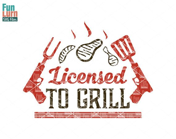 Free You will be able to download the files immediately after the payment is received.files will be in a zip (compressed) folder. Father S Day Svg Licensed To Grill Svg Grill Bbq Etsy Bbq Quotes Barbecue Quote Fathers Day SVG, PNG, EPS, DXF File