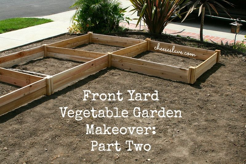 Front Yard Vegetable Garden Ideas front yard vegetable garden makeover: part two | garden makeover