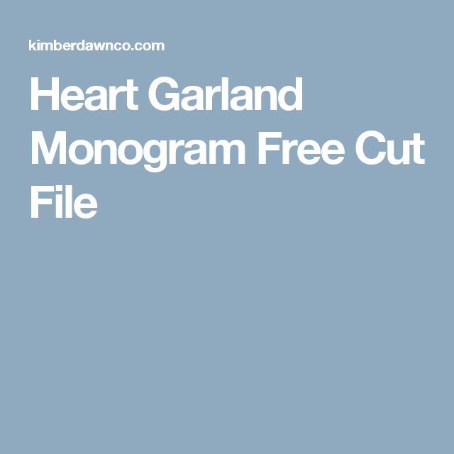 Heart Garland Monogram Free Cut File