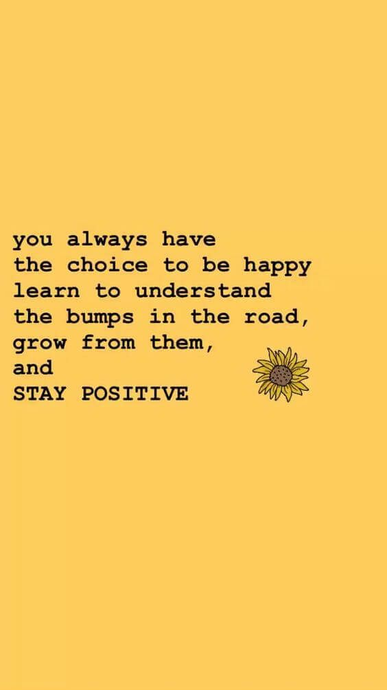 The choice is always yours. Choose happiness and understanding, not bitterness and anguish.