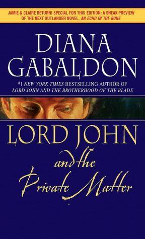 Lord John And The Private Matter Lord John Grey Series Lord John John Gray Books Diana Gabaldon Books