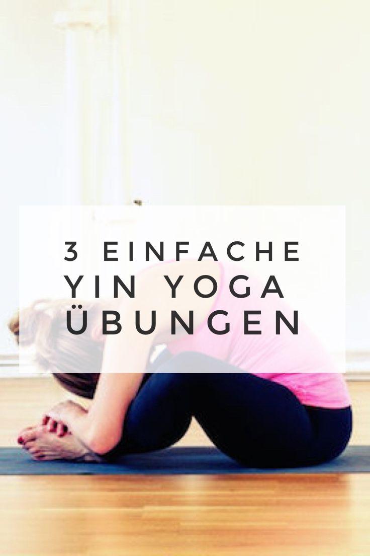 Sei gut zu Dir – 3 Yin Yoga Übungen für zu Hause | Yin yoga, Yoga ...