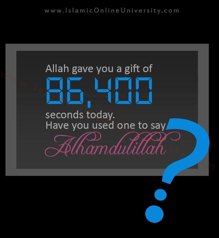 Allah Gave You A Gift Of 86 400 Seconds Today Have You Used One