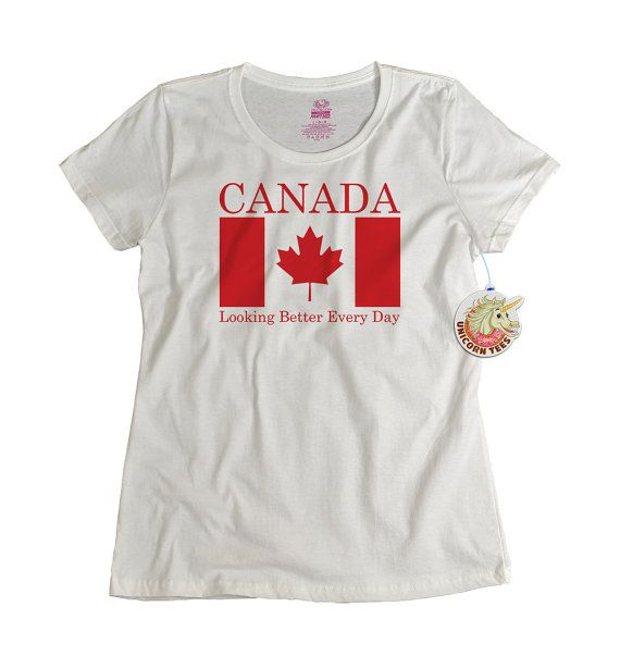 Canada Tshirt Canada Looking Better Every Day Funny Shirt