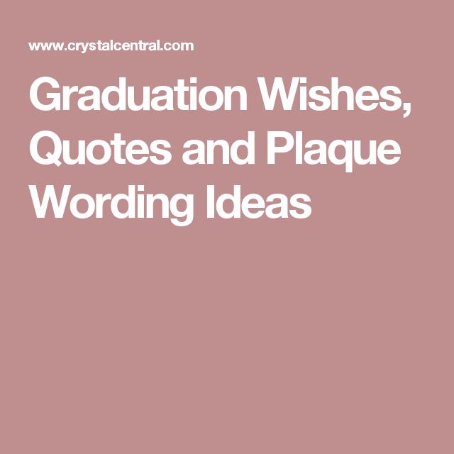 Graduation Wishes Quotes And Plaque Wording Ideas Graduate