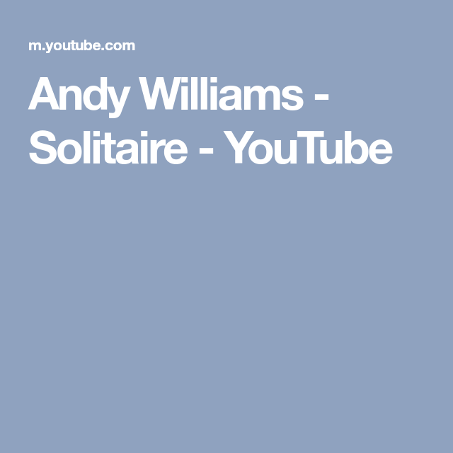 Andy Williams - Solitaire - YouTube