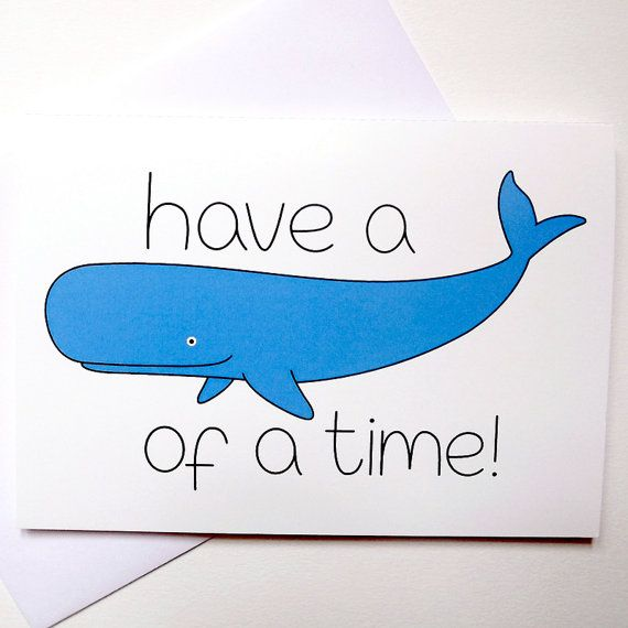 """/""""Have a Whale of a Time!/"""" Humorous Handmade Greetings Card Whale"""