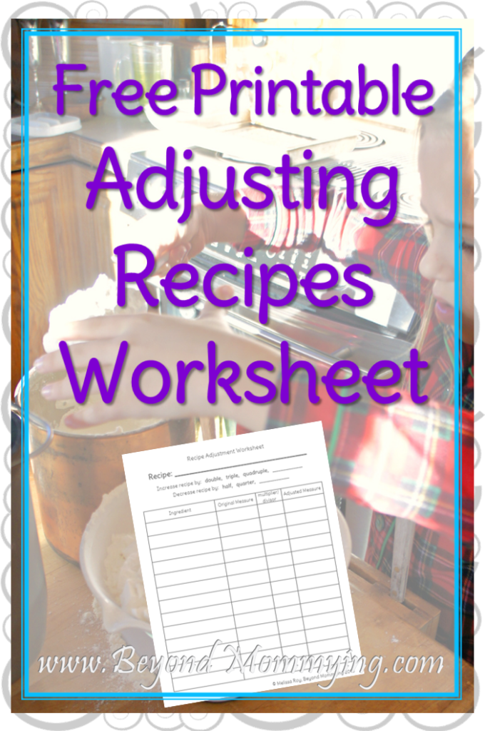 Cooking With Kids Adjusting Recipes Printable Worksheet Beyond Mommying Cooking With Kids Food Printables How To Double A Recipe