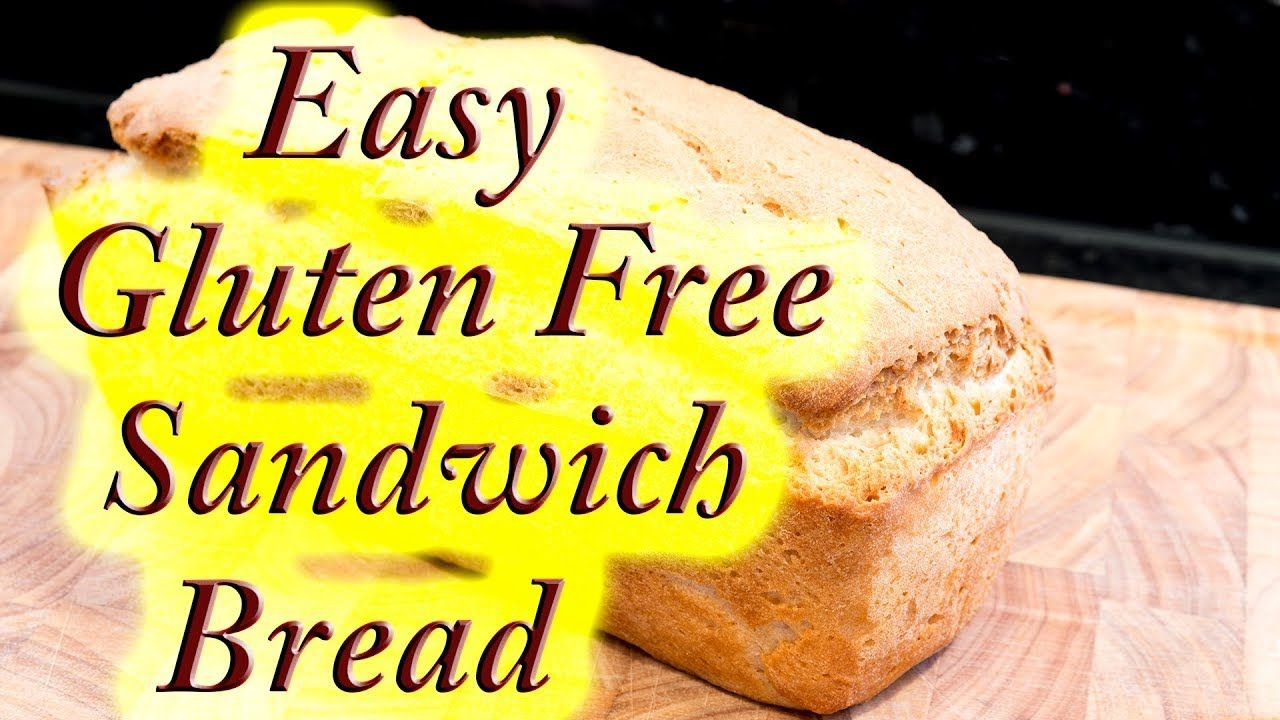 Gluten Free Sandwich Loaf Made Easy At Home Youtube Gluten Free Sandwiches Sandwich Loaf Gluten Free