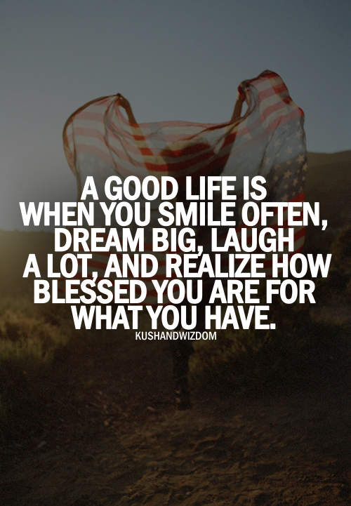 Lifes Good Quotes Custom So Blessed Quotes And Phrases  Pinterest  Dream Big Wisdom