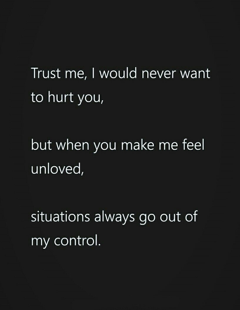 Trust Me I Would Never Want To Hurt True Love Quotes For Him Complicated Relationship Quotes Situation Quotes