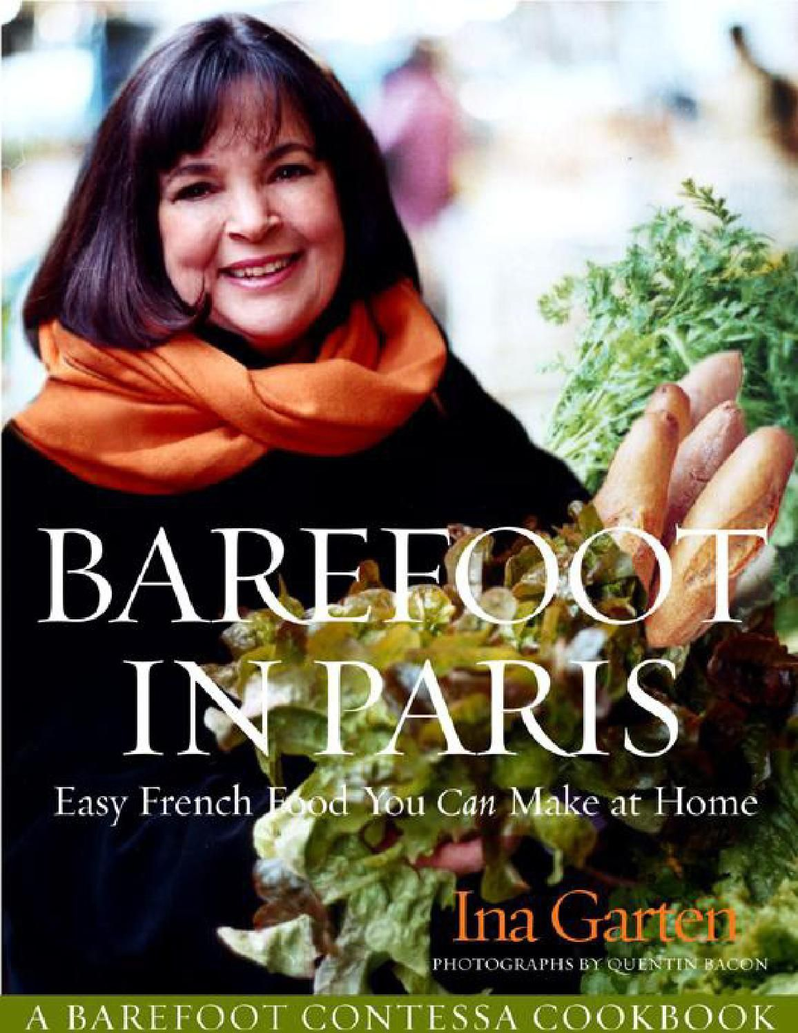 Barefoot In Paris: Easy French Food You Can Make At Home: Ina Garten