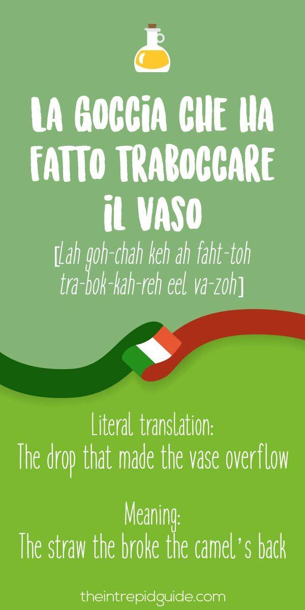 Italian Expressions La goccia-che ha fatto traboccare il vaso