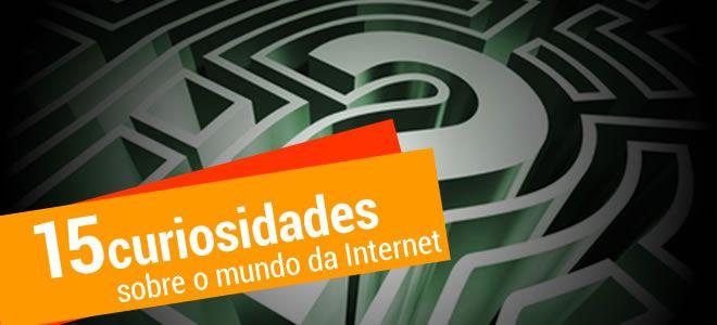 15 curiosidades sobre o mundo da Internet