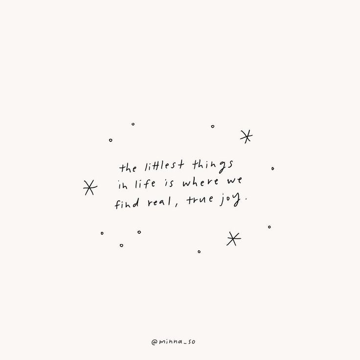 Minna So | The Littlest Things In Life Is Where You Find Real, True Joy · Poem  QuotesArt ...