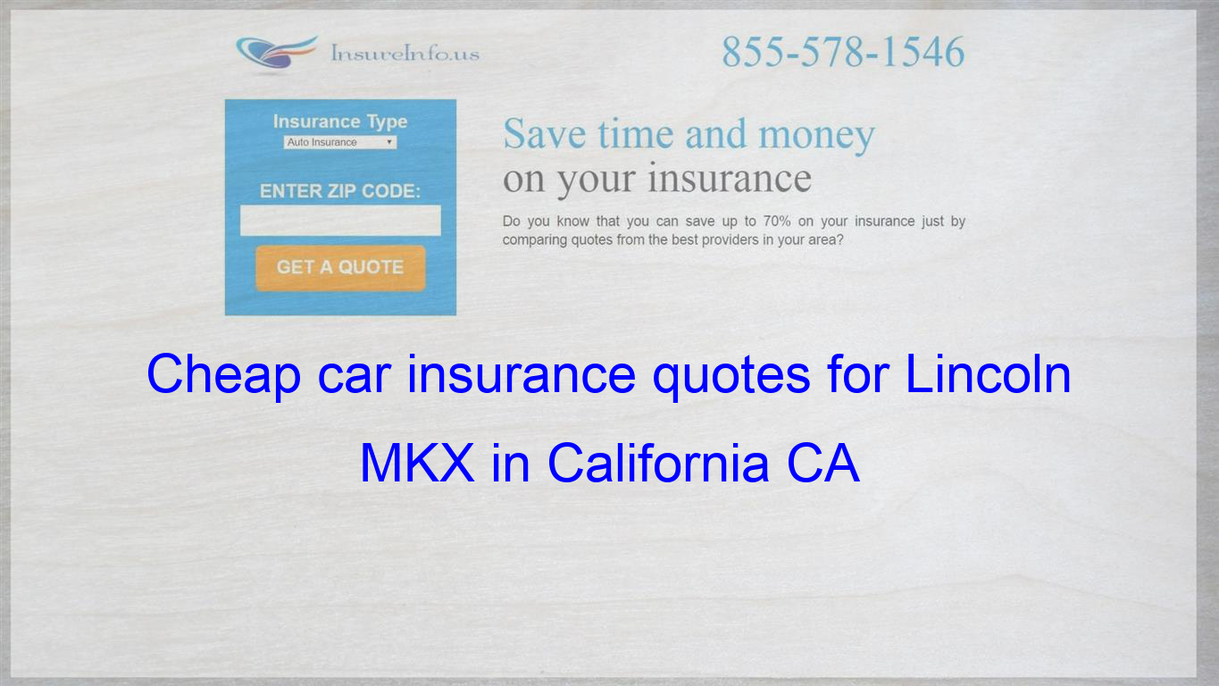 How To Find Affordable Insurance Rates For Lincoln Mkx Premiere