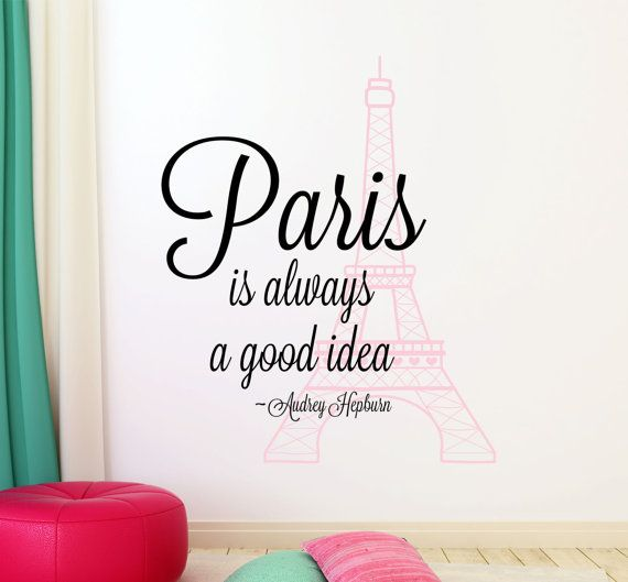 Paris Wall Decal Paris Is Always A Good Idea Wall By Lucylews
