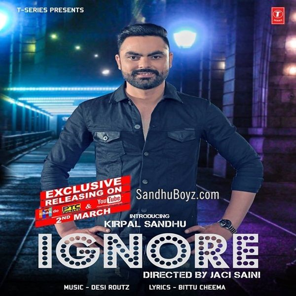 Kirpal Sandhu Latest Igonre Punjabi Mp3 Song Download