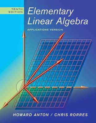 Elementary Linear Algebra With Applications By Howard Anton Chris Rorres 9th Edition Solution Manual Comsats Library Algebra Elementary Algebra I