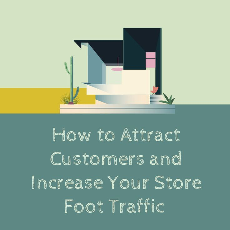 How To Attract Customers And Increase Your Store Foot