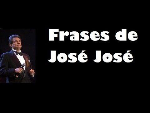 Frases Célebres De José José El Príncipe De La Canción