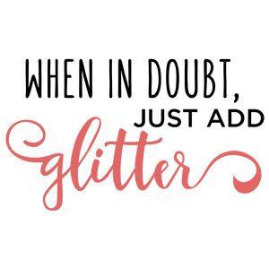Silhouette Design Store: When In Doubt Add Glitter Phrase