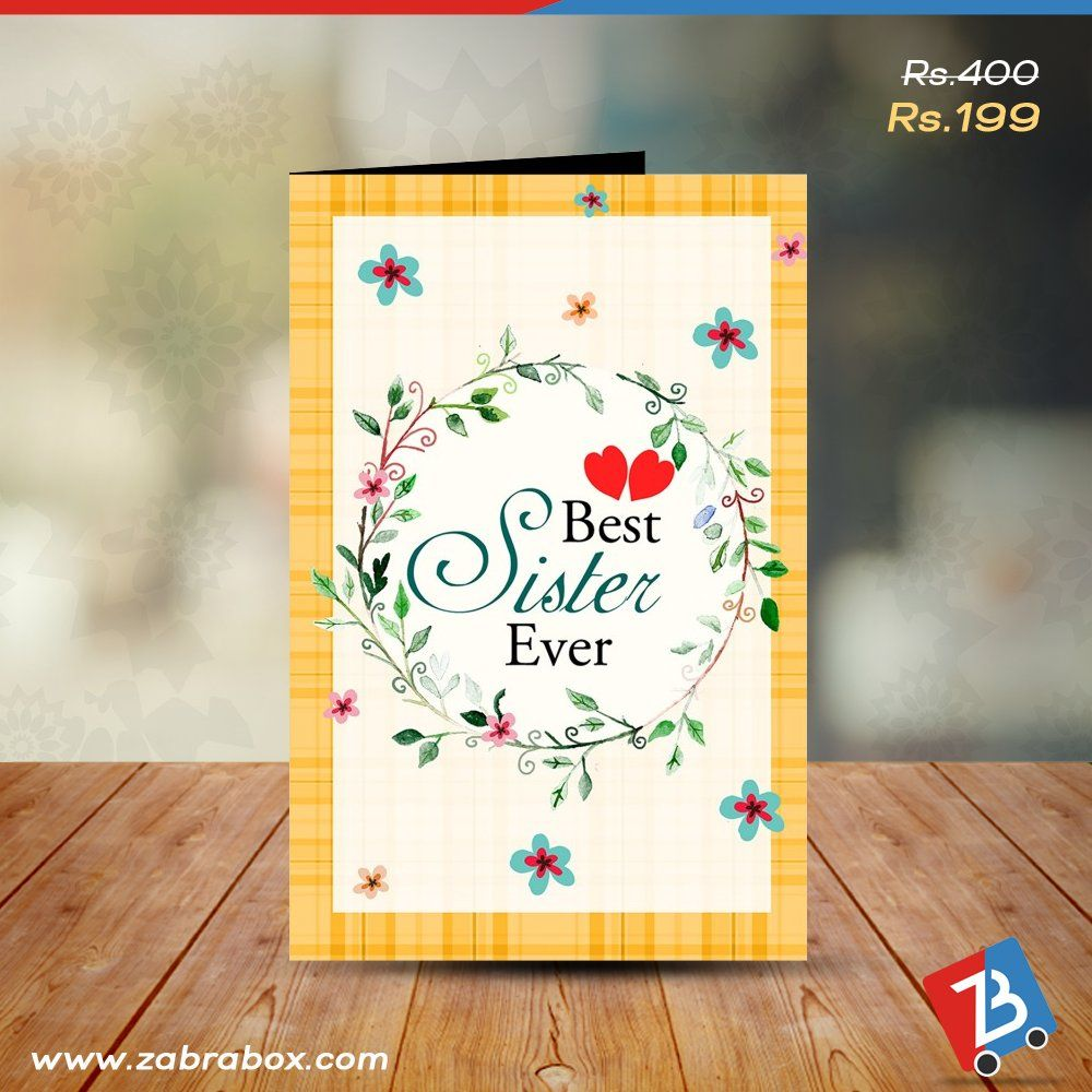 Send A Greeting Card To Your Sister And Express Her The Feeling Of