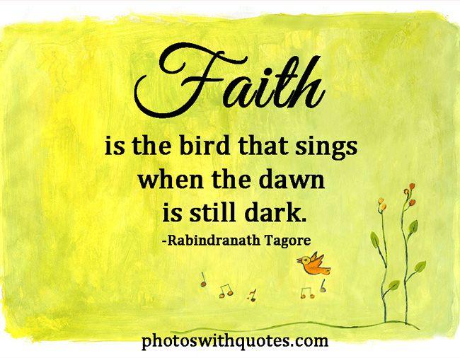 Faith Quotes: Faith Is The Bird That Sings When The Dawn Is Still Dark