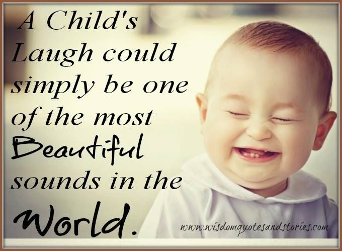 A child's laugh... Quotes for kids, Happy quotes smile