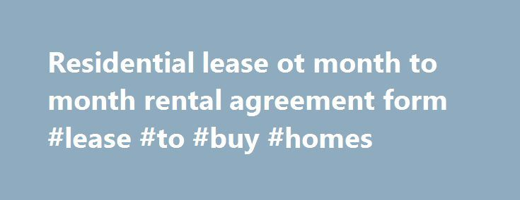 Residential Lease Ot Month To Month Rental Agreement Form Lease