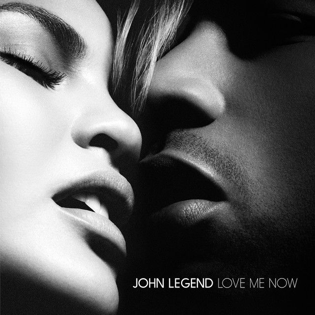 Love Me Now A Song By John Legend On Spotify John Legend New