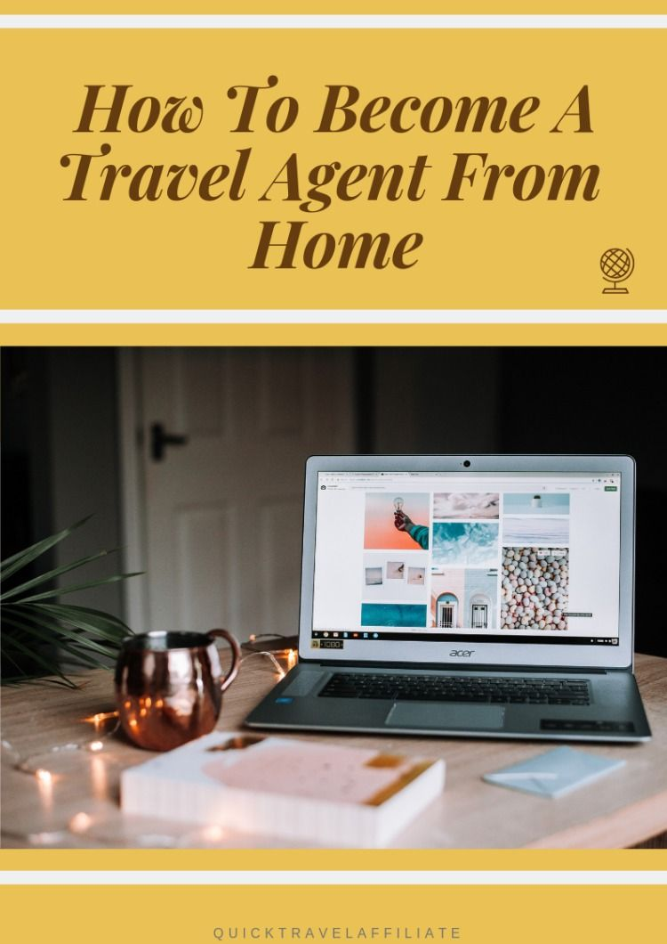 Simple Ways To A Travel Agent From Home Travel
