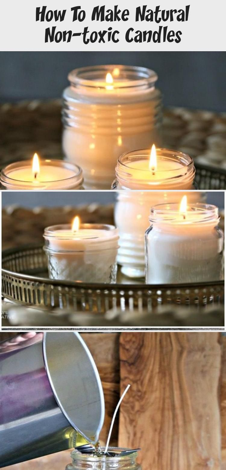 How To Make Natural Nontoxic Candles in 2020 Candles