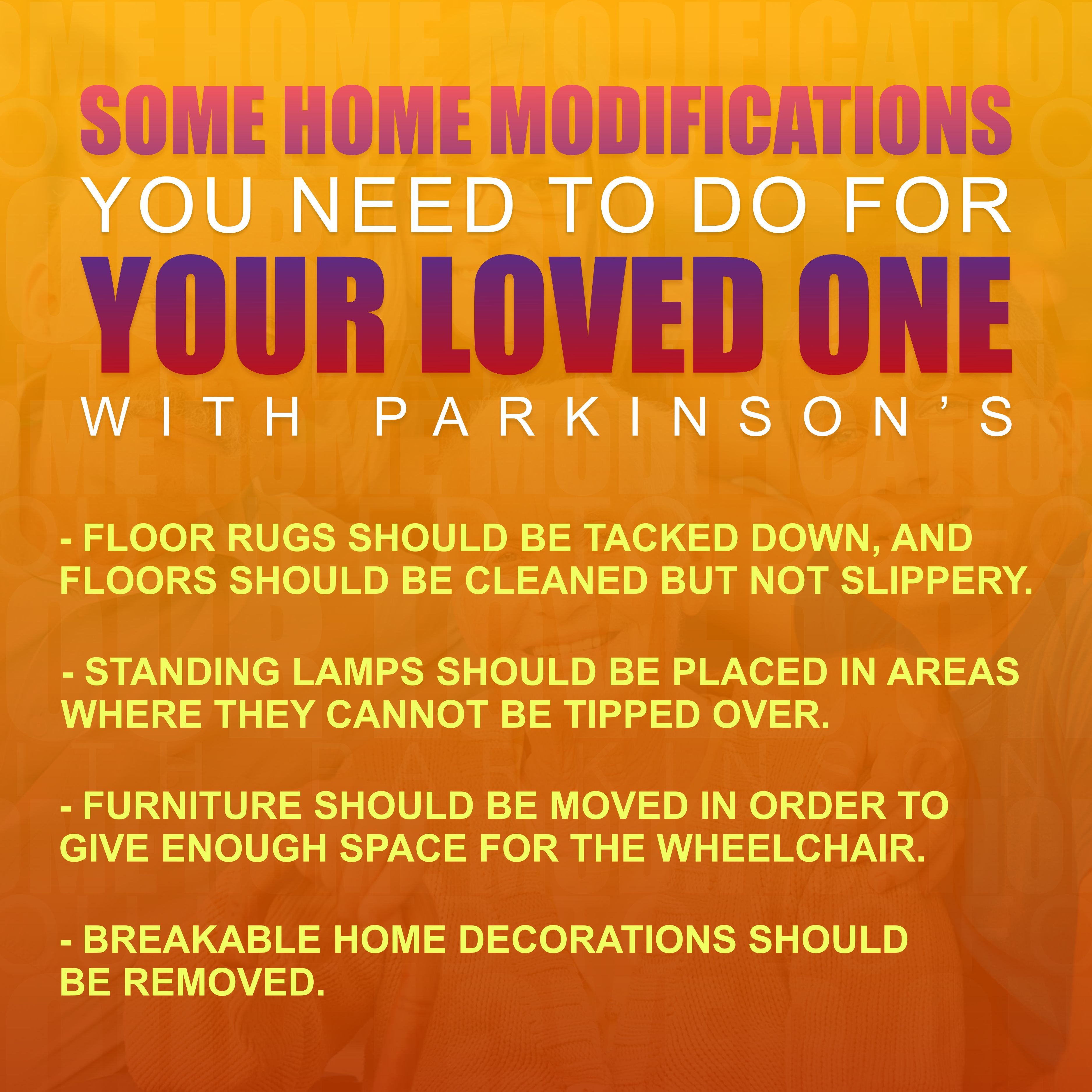 Some Home Modifications You Need To Do For Your Loved One With Parkinson S Homemodifications Mangohomehealthcare Home Health Care Home Health Modification