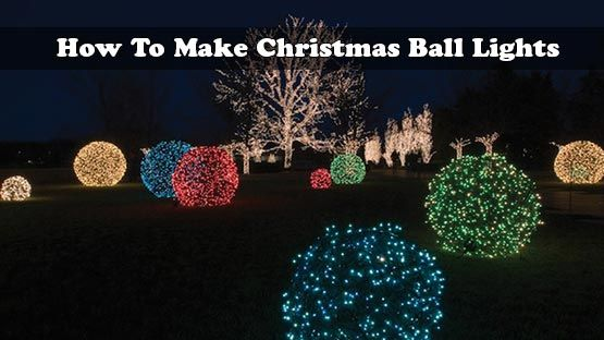how to make christmas ball lights if youre tired of the same old outdoor - Outdoor Christmas Balls