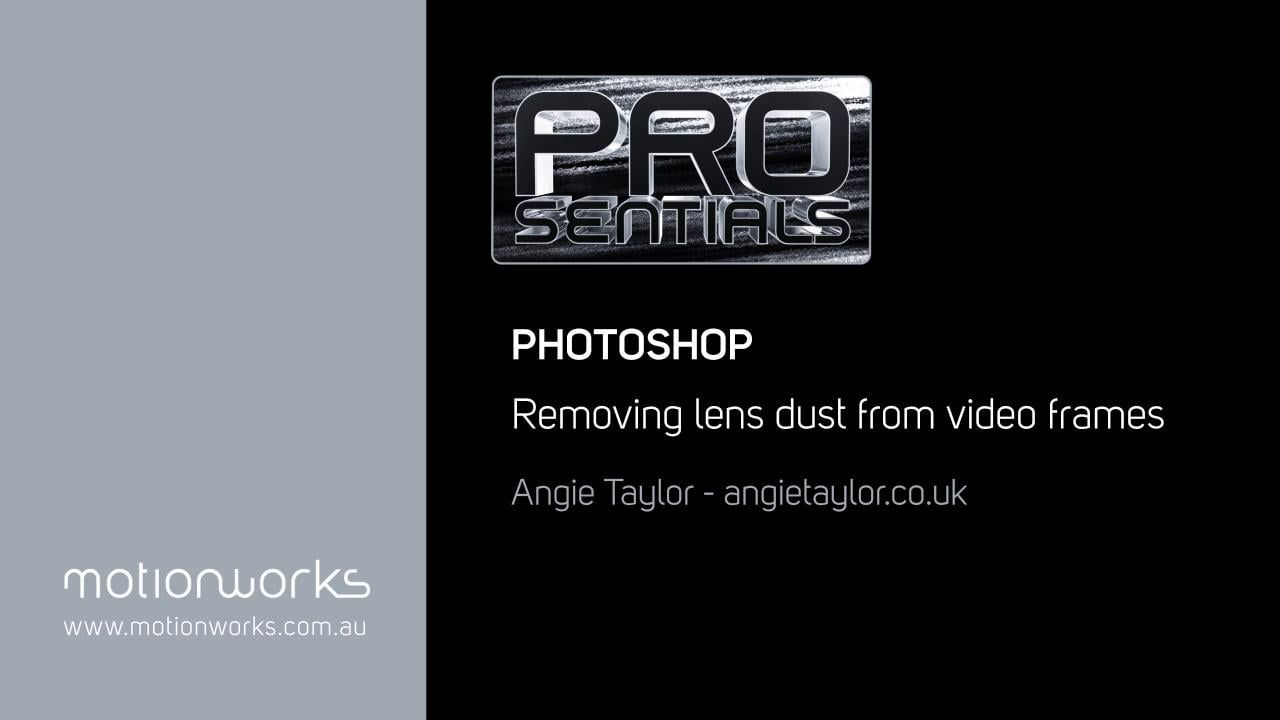 Prosentials Tip - Removing Lens Dust from Video Frames using Photoshop CS6