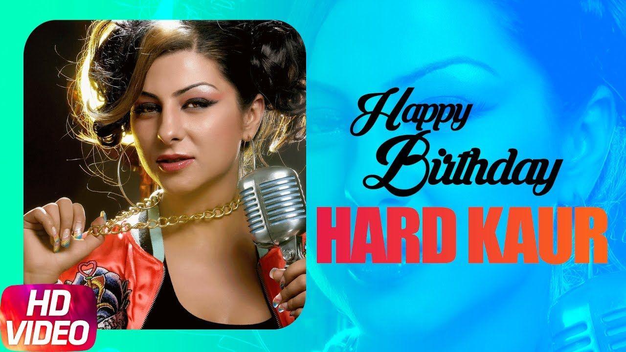 Hard Kaur Birthday Wish Mp3 Song Download Wishing Hard